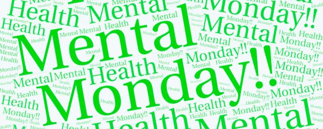 Mental Health Monday – Monday October 15th2018